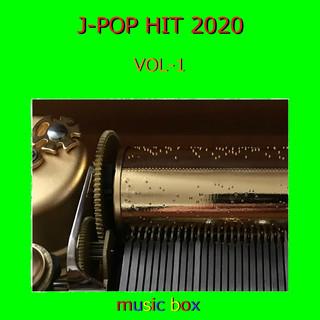オルゴール J-POP HIT 2020 VOL-1 (Orgel J-Pop Hit Songs, 2020 Vol-1)