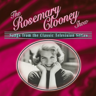 The Rosemary Clooney Show:Songs From The Classic Television Series