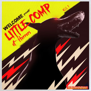 Welcome Presents Little Comp Of Horrors Vol.1