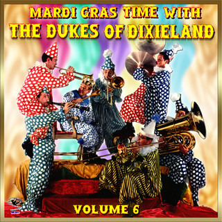 Vol #6 - Mardi Gras Time With The Dukes Of Dixieland
