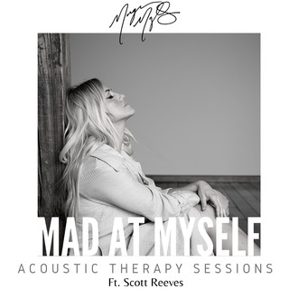Mad At Myself (Feat. Scott Reeves) (Acoustic Therapy Sessions)