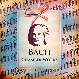 Bach:Chamber Works