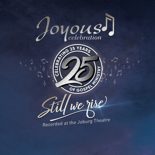 Joyous Celebration 25 - Still We Rise:Live At The Joburg Theatre (Live)