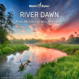 River Dawn:Piano Meditations With Hemi - Sync®