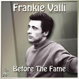 Frankie Valli Before The Fame