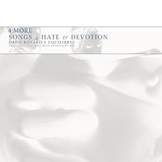 4 More Songs 4 Hate & Devotion
