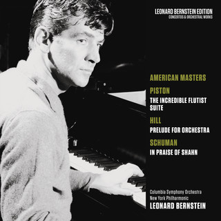 American Masters:Piston:The Incredible Flutist - Hill:Prelude For Orchestra - Schuman:In Praise Of Shahn