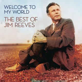 Welcome To My World:The Best Of Jim Reeves