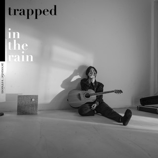 Trapped In The Rain (Acoustic ver.)