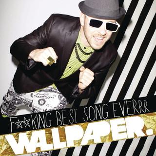FUCKING BEST SONG EVERRR