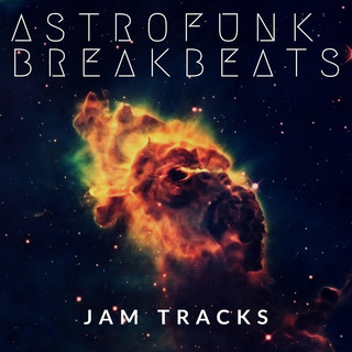 Astrofunk Breakbeats Jam Tracks