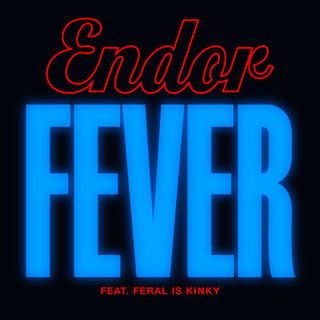 Fever (feat. Feral Is Kinky)