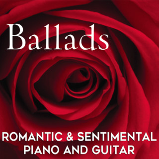 Ballads:Romantic & Sentimental Piano And Guitar