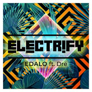 Electrify (Feat. Drë)