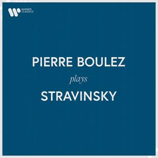 Pierre Boulez Plays Stravinsky