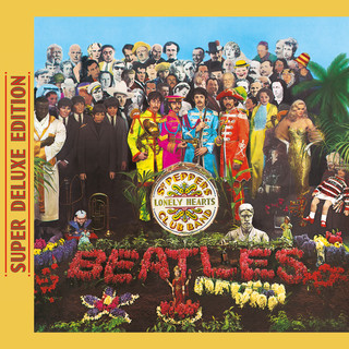 Sgt. Pepper\'s Lonely Hearts Club Band (Super Deluxe Edition)
