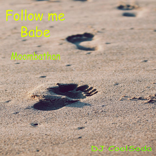Follow Me Babe