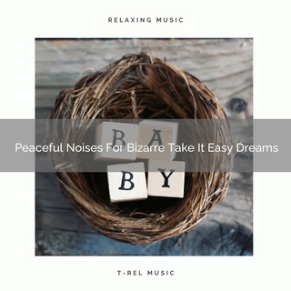 Peaceful Noises For Bizarre Take It Easy Dreams