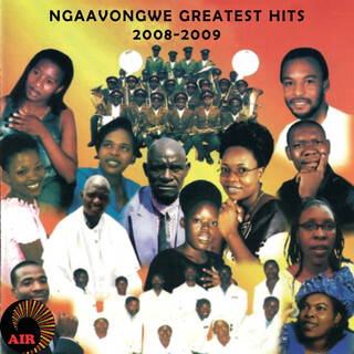 Ngaavongwe Greatest Hits 2008 - 2009