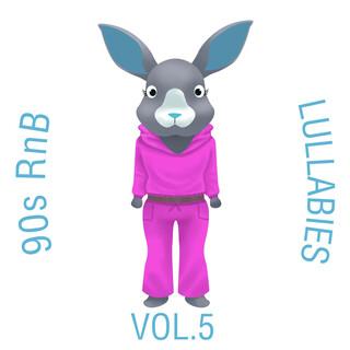 90s RnB Lullabies, Vol. 5