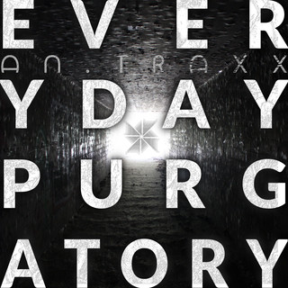 Everyday Purgatory