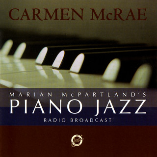 Marian McPartland's Piano Jazz Radio Broadcast With Carmen McRae