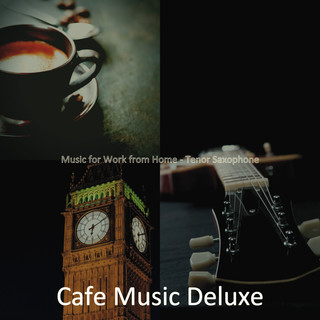 Music For Work From Home - Tenor Saxophone