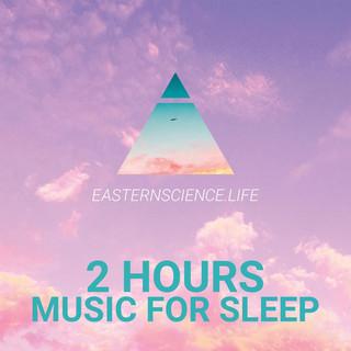 Music For Sleep - 2 Hours