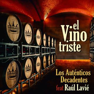 El Vino Triste (Feat. Raúl Lavié)