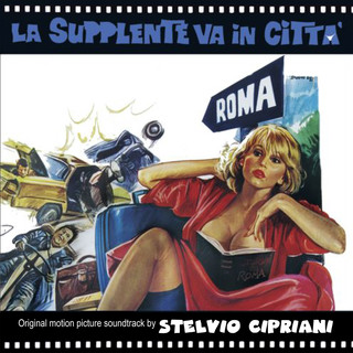 La Supplente Va In Città (Original Motion Picture Soundtrack)