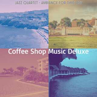 Jazz Quartet - Ambiance For Time Off