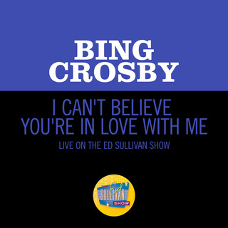 I Can't Believe You're In Love With Me (Live On The Ed Sullivan Show, June 24, 1962)