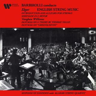 English String Music. Elgar:Introduction And Allegro & Serenade - Vaughan Williams:Greensleeves & Tallis Fantasias