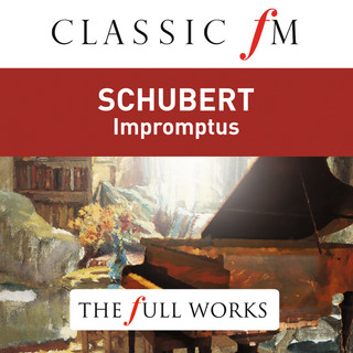 Schubert:Impromptus (Classic FM:The Full Works)