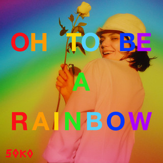 Oh, To Be A Rainbow !