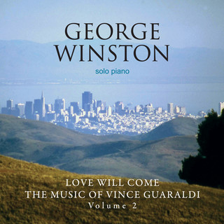 Love Will Come:The Music Of Vince Guaraldi, Vol. 2 (Deluxe Version)