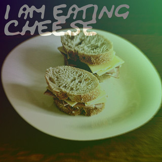 I Am Eating Cheese