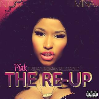 Pink Friday:Roman Reloaded The Re - Up