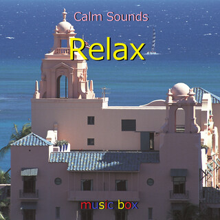 オルゴール作品集 Relax VOL-24 (A Musical Box Rendition of Relax Vol-24)
