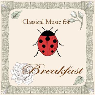 古典音樂花房:元氣早餐曲 (Classical Music For Breakfast)