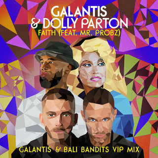 Faith (Feat. Mr. Probz) (Galantis & Bali Bandits VIP Mix)