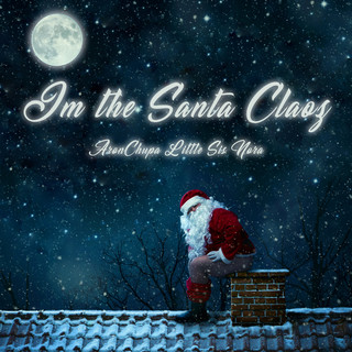 I\'m The Santa Claoz