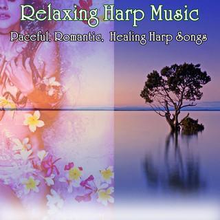 Relaxing Harp Music:Paceful, Romantic, Healing Harp Songs