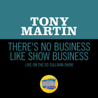 There's No Business Like Show Business (Live On The Ed Sullivan Show, September 12, 1954)