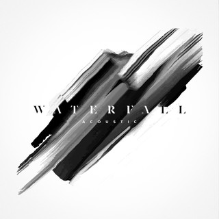 Waterfall - Acoustic