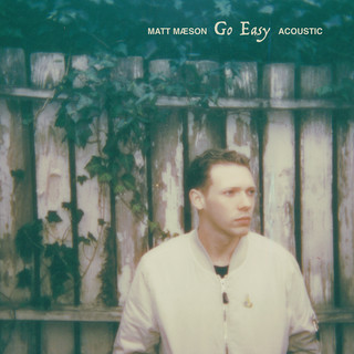 Go Easy (Acoustic)