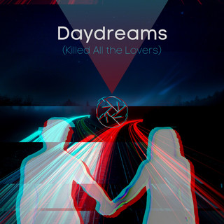 Daydreams (Killed All The Lovers)
