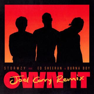 Own It (Feat. Ed Sheeran & Burna Boy) (Joel Corry Remix)