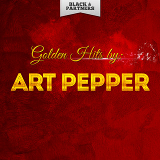 Golden Hits By Art Pepper
