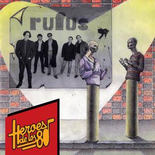 Heroes De Los 80. Rufus